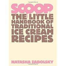 Scoop: The Little Handbook of Traditional Ice Cream Recipes