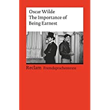 The Importance of Being Earnest: (Fremdsprachentexte) (Reclams Universal-Bibliothek)