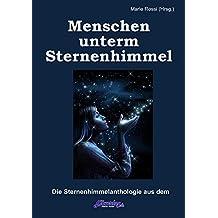 Sternenhimmel-Anthologie: Menschen unterm Sternenhimmel