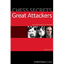 Chess Secrets: Great Attackers: Learn from Kasparov, Tal and Stein (English Edition)