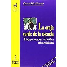 La oreja verde de la escuela: Trabajo por proyectos y vida cotidiana en la escuela infantil (Proyecto Didáctico Quirón, Educación Infantil) - 9788479602338