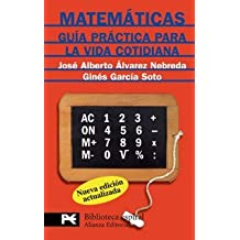 Matematicas / Mathematics: Guia practica para la vida cotidiana/ Practical Guide to Everyday Life (Biblioteca Espiral/ Spiral Library) by Jose Alberto Alvarez Nebreda (2007-03-30)