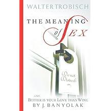 The Meaning of Sex by Ingrid Trobisch (Foreword), Walter Trobisch (8-Dec-2005) Paperback