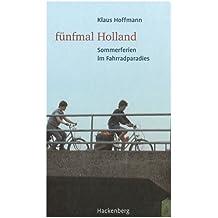 Fünfmal Holland: Sommerferien im Fahrradparadies (Blue Bar)