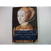 The Letters of the Queens of England, 1100-1547 (History/prehistory & Medieval History)