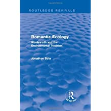 Romantic Ecology (Routledge Revivals): Wordsworth and the Environmental Tradition by Jonathan Bate (2013-05-24)