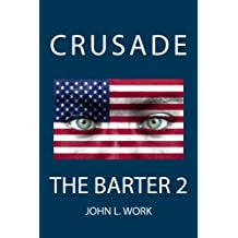 The Barter:  Part 2: Crusade