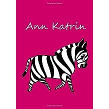 Ann Katrin: Malbuch / Notizbuch / Tagebuch - Ann Katrin - Zebra - DIN A4 - blanko