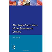 The Anglo-Dutch Wars of the Seventeenth Century (Modern Wars In Perspective) by J.R. Jones (1996-07-30)