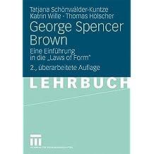 "George Spencer Brown: Eine Einführung in die ""Laws of Form"" (German Edition)"