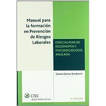 Manual para la formación en prevención de riesgos laborales. Especialidad de ergonomía y psicosociología aplicada