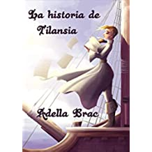 La historia de Tilansia: (Fantasía juvenil)