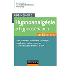 Aide-mémoire - Hypnoanalgésie et hypnosédation: en 43 notions