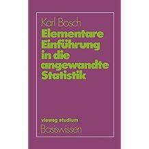Elementare Einführung in die angewandte Statistik (Basiswissen Statistik für Wirtschaftswissenschaftler)