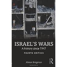 Israel's Wars: A History Since 1947 (Warfare and History)