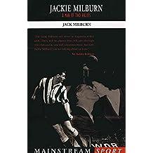 Jackie Milburn: A Man of Two Halves (Mainstream Sport) (English Edition)