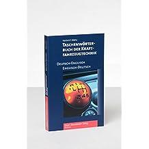 Taschenwörterbuch der Kraftfahrzeugtechnik Deutsch-Englisch/Englisch-Deutsch: Pocket Dictionary of Automotive Engineering German-English/English-German