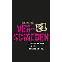 Verschieden!: Kurzgeschichten. Tödlich. Inspired by life.