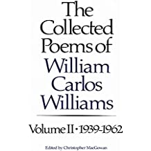 The Collected Poems of William Carlos Williams: 1939-1962 (Vol. 2)