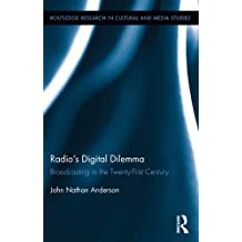 Radio's Digital Dilemma: Broadcasting in the Twenty-First Century (Routledge Research in Cultural and Media Studies)