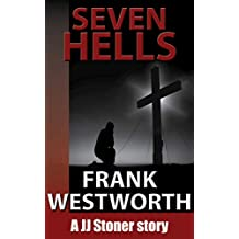 Seven Hells: A JJ Stoner story (The Stoner Series Book 7)
