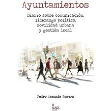 Ayuntamientos: Diario sobre comunicación, liderazgo político, movilidad urbana y gestión local.