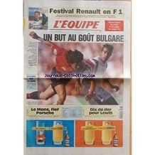 EQUIPE (L') [No 15587] du 17/06/1996 - FESTIVAL RENAULT EN F1 - UN BUT AU GOUT BULGARE - LA CROATIE DEJA EN QUARTS - 21 HEURES - LE MANS FIEF PORSCHE - ET AUSSI - ET AUSSI - ATHLETISME - BASKET - BATEAUX - BOXE - CANOE-KAYAK - CYCLISME - EQUITATION - GOLF - HALTEROPHILIE - HANDBALL - MOTO - RUGBY - SPORTS US - TELEVISION - TENNIS - TRIATHLON - VOLLEY-BALL - SPORTS EXPRESS - ATHLETISME - DIX DE DER POUR LEWIS