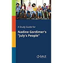 "A Study Guide for Nadine Gordimer's ""July's People"""