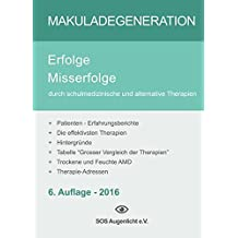 Makuladegeneration: Erfolge Misserfolge durch schulmedizinische und alternative Therapien