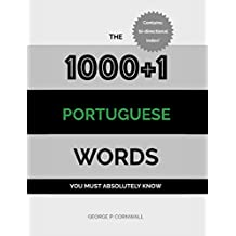 The 1000+1 Portuguese Words you must absolutely know (English Edition)