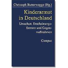 Kinderarmut in Deutschland: Ursachen, Erscheinungsformen und Gegenmaßnahmem