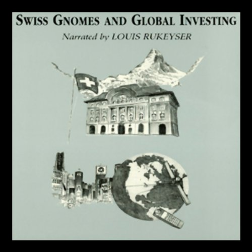 Swiss Gnomes and Global Investing  Audiolibri