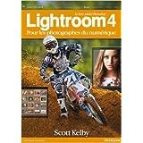 Le livre Adobe® Photoshop® Lightroom® 4: pour les photographes du numérique de Scott Kelby ( 14 septembre 2012 )