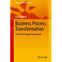 Business Process Transformation: The Process Tangram Framework (Management for Professionals)