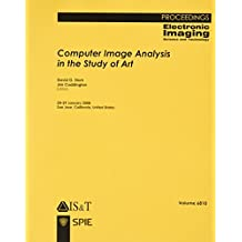 Computer Image Analysis in the Study of Art (Proceedings of SPIE) by David G. Stork (2008-06-30)