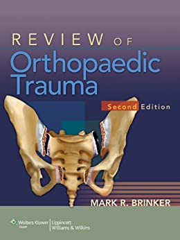 Review of orthopaedic trauma brinker
