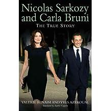 [(Nicolas Sarkozy and Carla Bruni: The True Story )] [Author: Yves Azéroual] [Oct-2010]