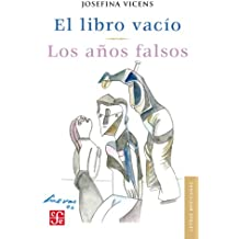 El libro vacío / Los años falsos (Letras Mexicanas)