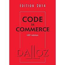 Code de commerce 2014 - 109e éd.