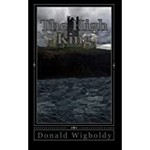 The High King: A Tale of Alus by MR Donald L Wigboldy Jr (2011-04-28)