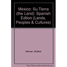Mexico: Su Tierra (the Land): Spanish Edtion (Lands, Peoples & Cultures)