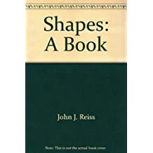 Shapes: A book by John J Reiss (1974-08-02)