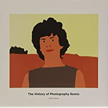 The History of Photography Remix by Ezawa, Kota, Larsen, Lars Bang, Martinez, Chus (2006) Hardcover