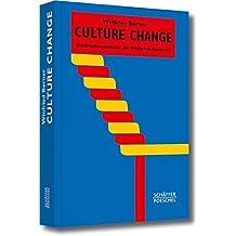 Culture Change: Unternehmenskultur als Wettbewerbsvorteil (Systemisches Management)