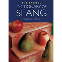 Cassell Dictionary of Slang by Jonathon Green (1999-03-30)