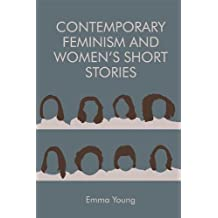 Contemporary Feminism and Women s Short Stories