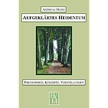 Aufgeklärtes Heidentum: Philosophien, Konzepte, Vorstellungen