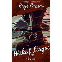 Wicked League: Der Regent