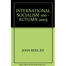 INTERNATIONAL SOCIALISM 100 - AUTUMN 2003
