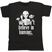 Hombres/Damas Camiseta T-Shirt Unisex ALIENS we dont believe in humans by Buzz Shirts